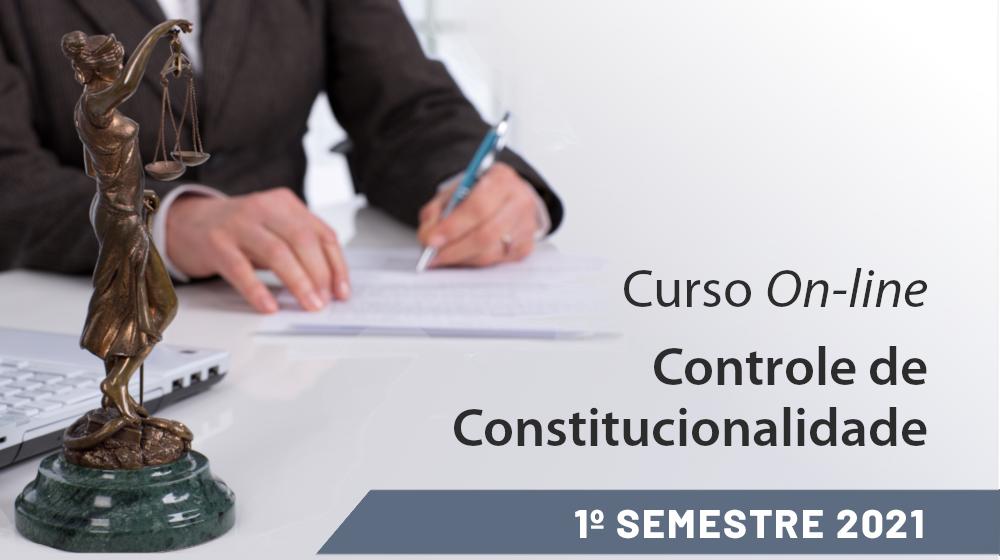 Controle de Constitucionalidade - 1ª sem/2021
