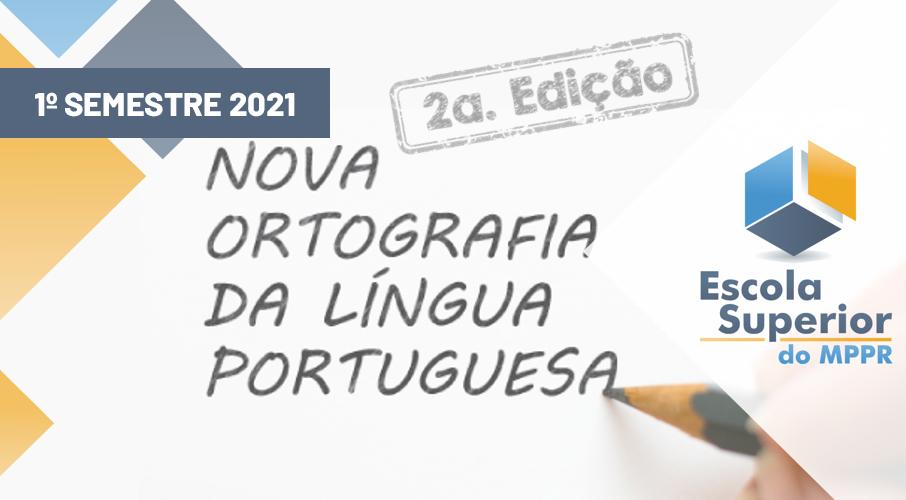 Nova Ortografia da Língua Portuguesa - 1ª sem/2021