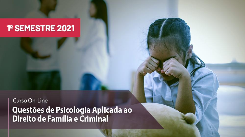 Questões de Psicologia Aplicada ao Direito de Família e Criminal - 1º sem/2021