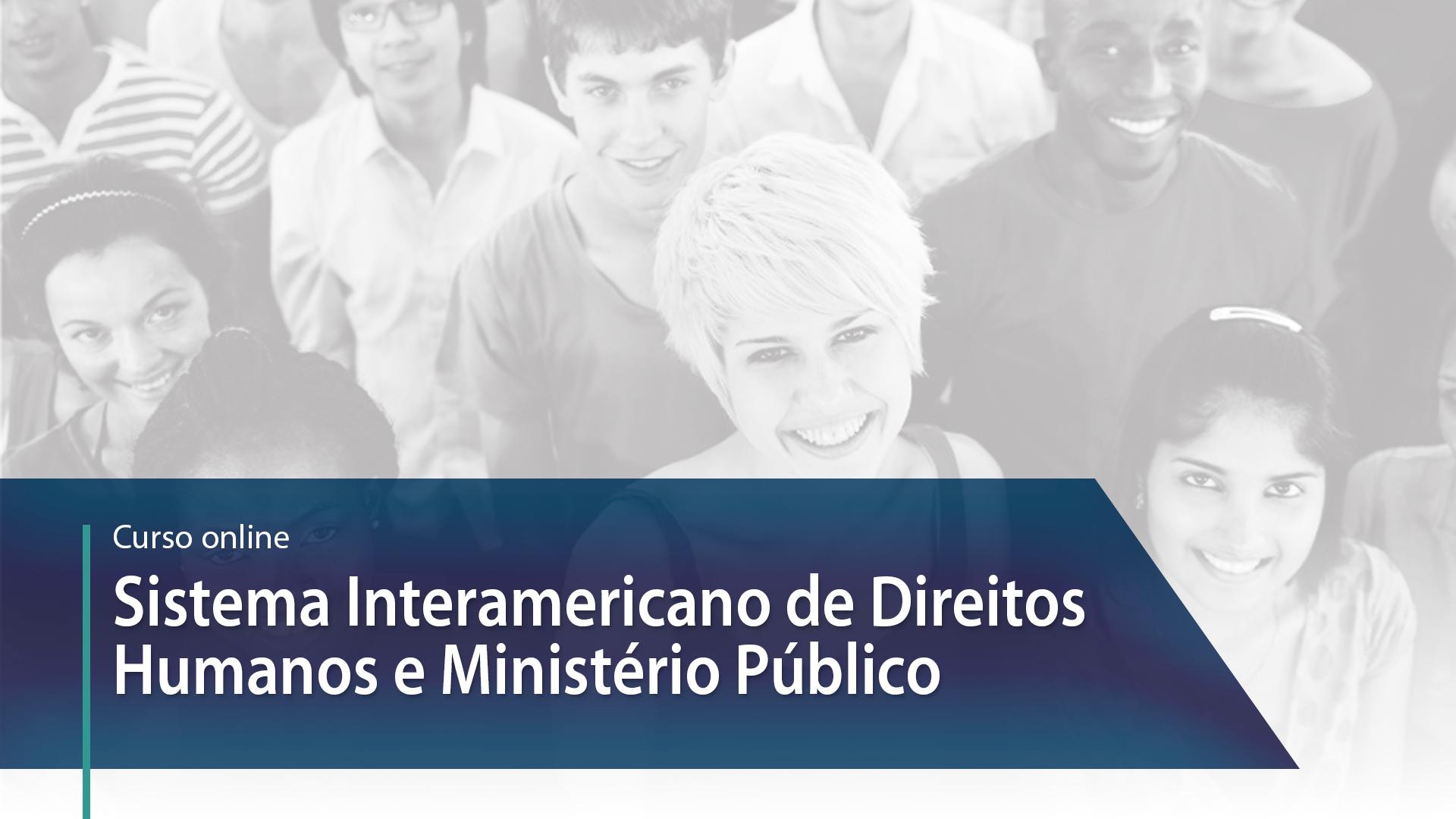 [Curso] Sistema Interamericano de Direitos Humanos e o Ministério Público